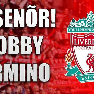 Liverpool FC Chant  S Seor, Bobby Firmino - YouTube