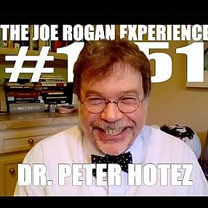 Joe Rogan Experience #1451 - Dr. Peter Hotez - YouTube