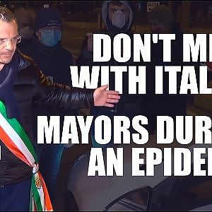 Don't Mess With Italian Mayors During an Epidemic - Part II - YouTube