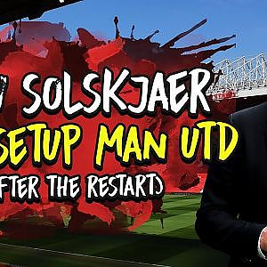 How Solskjr Will Set Up Man Utd When The Premier League Returns - YouTube
