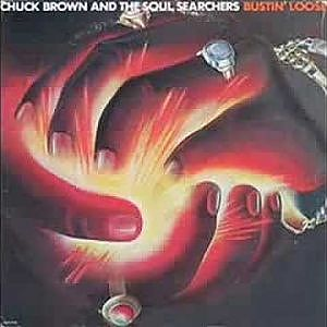 CHUCK BROWN & THE SOUL SEARCHERS, BUSTIN' LOOSE - YouTube