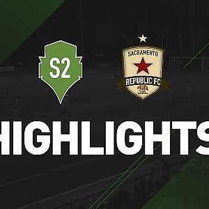 Highlights: Seattle Sounders FC 2 vs Sacramento Republic - YouTube